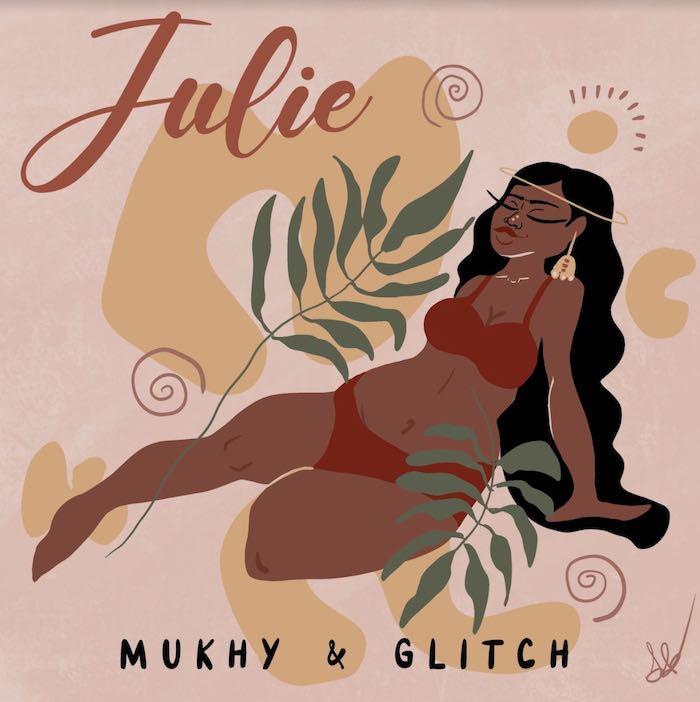 Mukhy Ft. Glitch – Julie