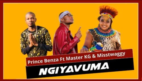 Prince Benza Ngiyavuma ft. Master KG Miss Twaggy Mp3 Download
