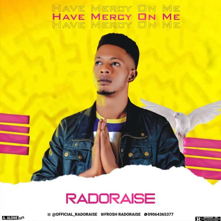 Radoraise – Have Mercy On Me