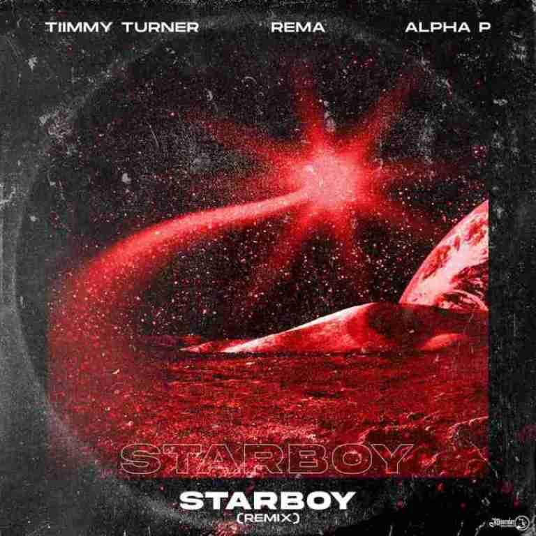 Rema Starboy Remix Ft Timmy Turner Alpha P