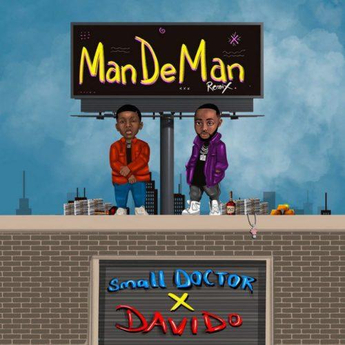 Small Doctor Ft. Davido ManDeMan Remix Mp3 Download