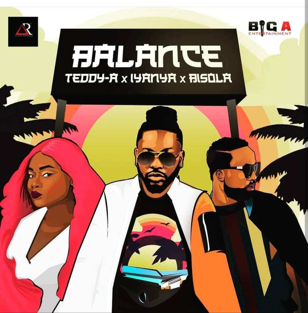 TEDDY A – BALANCE FT. IYANYA BISOLA