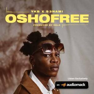 YKB ft S3nami – Oshofree