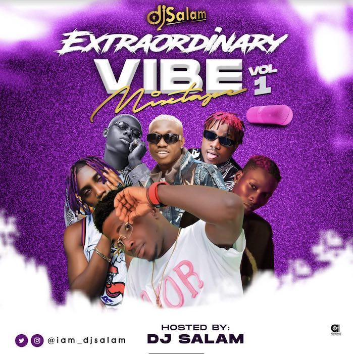 DJ Salam – Extraordinary Vibe Mix Vol 1