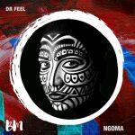 Dr Feel Ngoma Original Mix