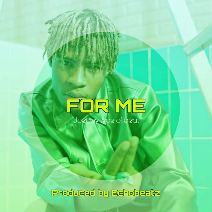 Freebeat For Me – Joeboy Type Beat Prod by Echobeatz