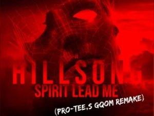 Hillsong United – Spirit Lead Me Pro Tee Gqom Remix