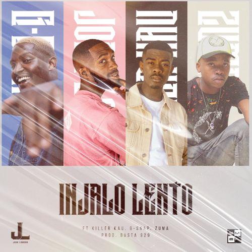 Jobe London – Injalo Lento ft. Killer Kau Zuma G Snap