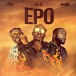 Joe El – Epo ft. Davido Zlatan