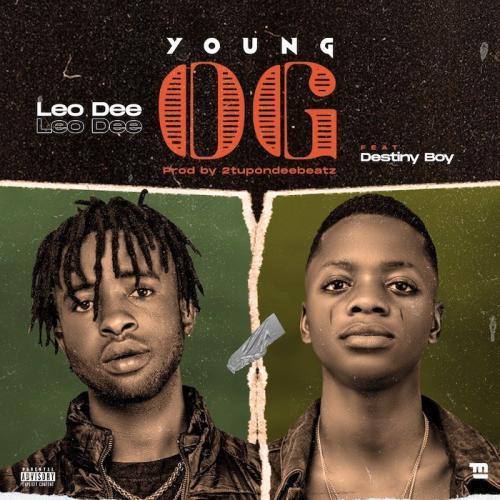 Leo Dee Ft Destiny Boy Young OG