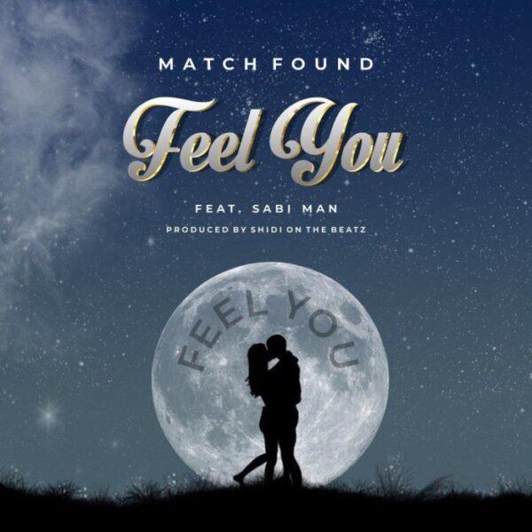 Match Found – Feel You ft. Sabi Man