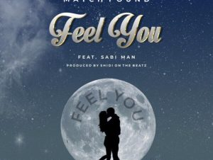 Match Found – Feel You ft. Sabi Man