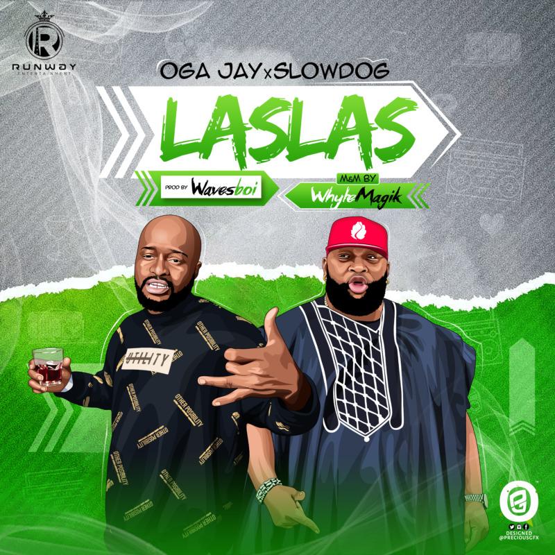 Oga Jay Las Las Ft. SlowDog Mp3 Download