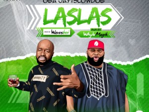 Oga Jay Las Las Ft. SlowDog Mp3 Download
