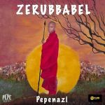 Pepenazi – Zerubbabel (Intro) Mp3 Download