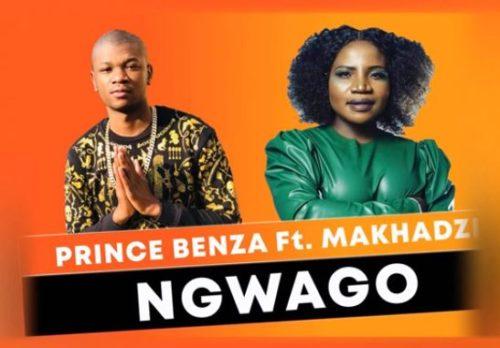 Prince Benza Ngwago Ft Makhadzi