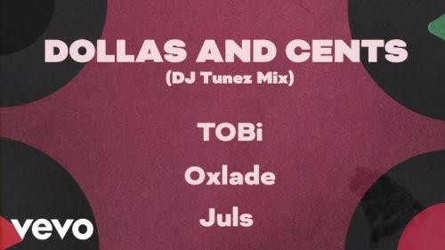 TOBi Ft DJ Tunez Oxlade Dollas and Cents