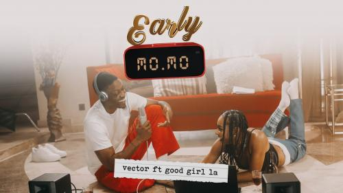 VIDEO Vector Ft Goodgirl LA Early Momo
