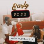 VIDEO Vector Ft Goodgirl LA Early Momo