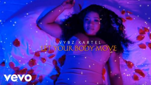 Vybz Kartel Let Your Body Move Video Audio