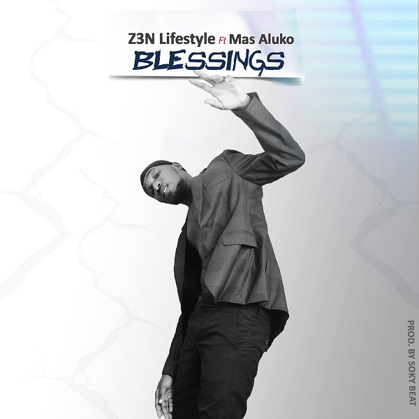 Z3N Lifestyle – Blessings Ft. Mas Aluko
