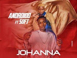 VIDEO: Androidd Ft. Soft – Johanna (Remix)