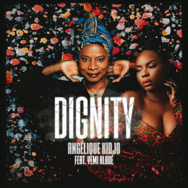 Angelique Kidjo ft. Yemi Alade – Dignity