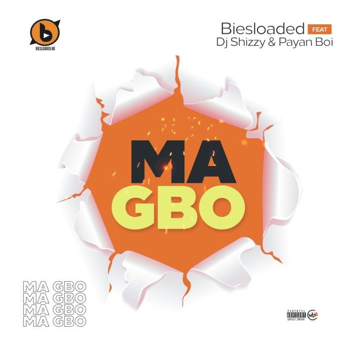Biesloaded Ft. DJ Shizzy Payan Boi – Ma Gbo