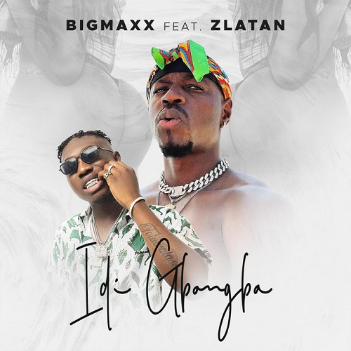 BigMaxx Idi Gbangba Ft. Zlatan mp3 download