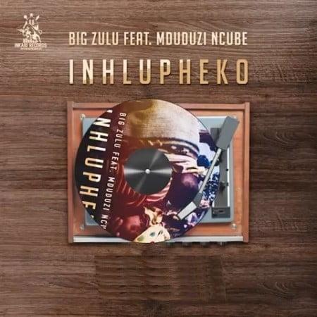 Big Zulu Inhlupheko Ft Mduduzi Ncube