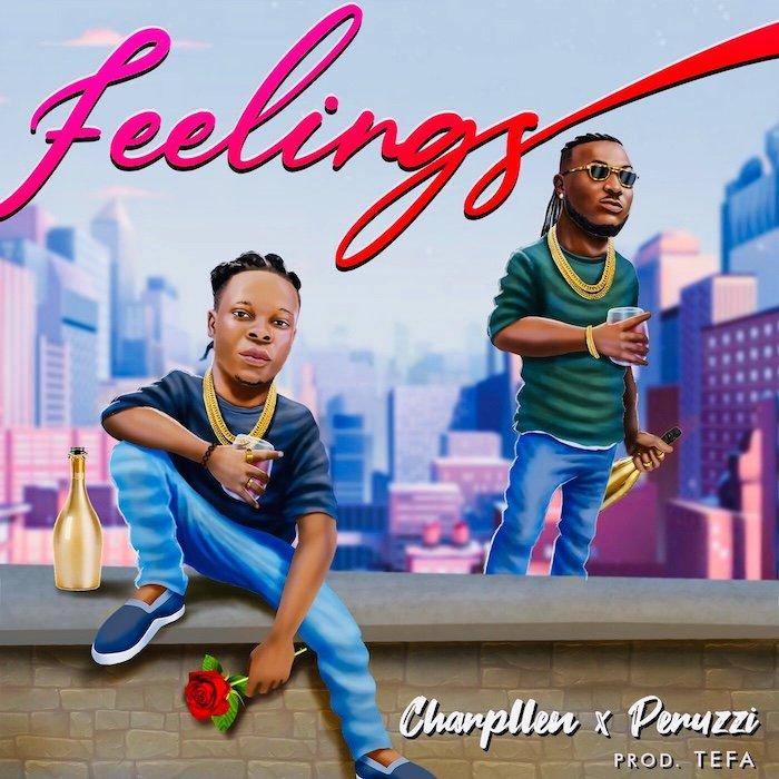 Charpllen Ft Peruzzi Feelings Mp3 Download