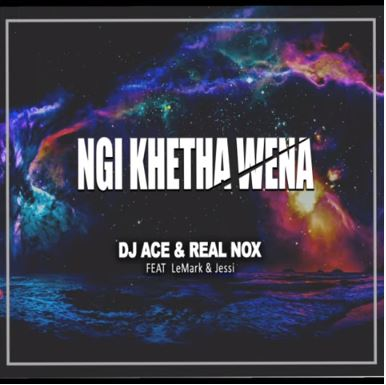 DJ Ace Real Nox Ngi Khe tha Wena ft. LeMark Jessi Mp3 Download