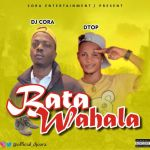 DJ Cora Ft Dtop Bata Wahala Refix Part 2