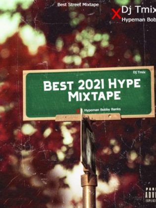 Dj Tmix Best 2021 Hype Mixtape Ft Hypeman Bobby Banks Mp3 Download
