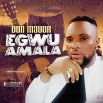 Don Mayor – Egwu Amala