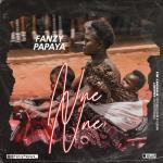 Fanzy Papaya Nne Nne Audio Video