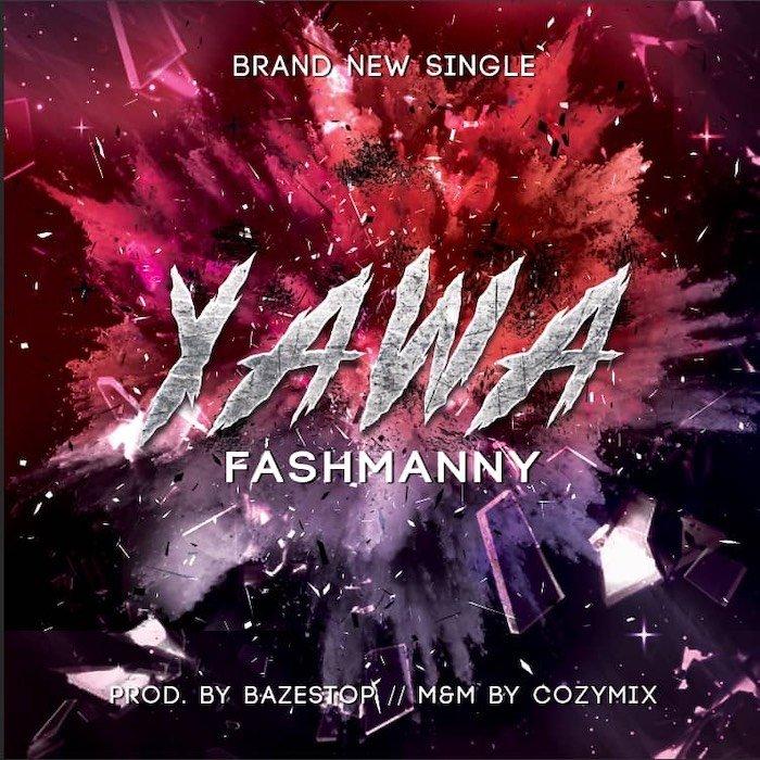 Fashmanny – Yawa