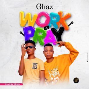 Ghaz – Work Pray