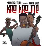 Kumi Guitar Kro Kro Me Ft Shatta Wale mp3 download