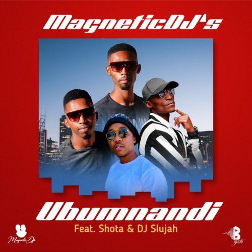 Magnetic DJs Ubumnandi Ft Shota DJ Slujah