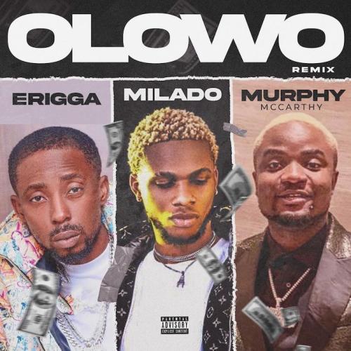 Milado Ft Erigga X Murphy Mccarthy Olowo Remix