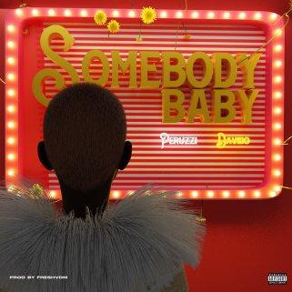 Peruzzi Ft. Davido Somebody Baby mp3 download