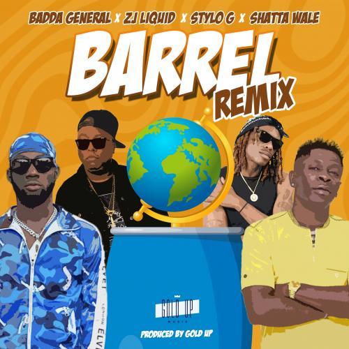 Badda General Zj Liquid Stylo G Shatta Wale Gold Up Barrel Remix