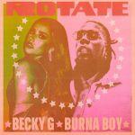 Becky G Ft. Burna Boy – Rotate Lyrics