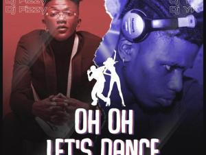 DJ Fizzy X DJ YK Oh Oh Lets Dance mp3 download