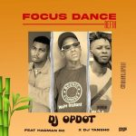 DJ OP Dot Ft Hagman DC DJ Tansho – Focus Dance Refix