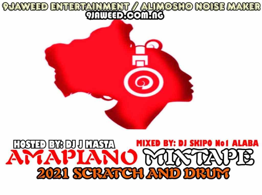DJ Skipo – Amapiano 2021 Scratch And Drum Mix