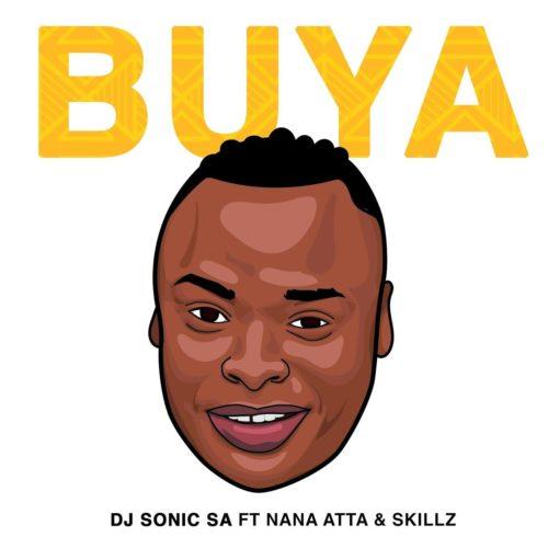 DJ Sonic SA Buya Ft. Skillz Nana Atta mp3 download