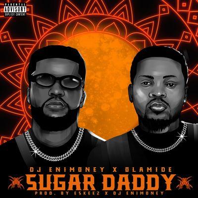 Dj Enimoney Sugar Daddy Ft Olamide