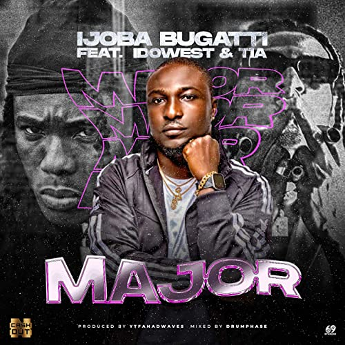 Ijoba Bugatti Major Ft. Idowest TIA mp3 download